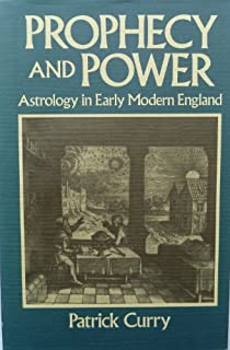 Prophecy and Power: Astrology in Early Modern England (European History-History of Science Series)