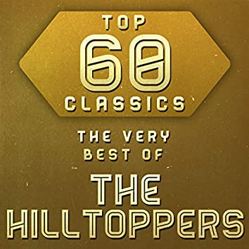 Top 60 Classics - The Very Best of The Hilltoppers