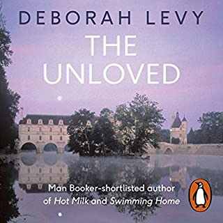 The Unloved                   By:                                                                                                                                 Deborah Levy                               Narrated by:                                                                                                                                 Sally Scott                      Length: 5 hrs and 51 mins     1 rating     Overall 5.0