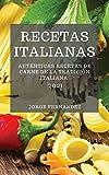 RECETAS ITALIANAS 2021 (ITALIAN COOKBOOK 2021 SPANISH EDITION): AUTÉNTICAS RECETAS DE CARNE DE LA TRADICIÓN ITALIANA
