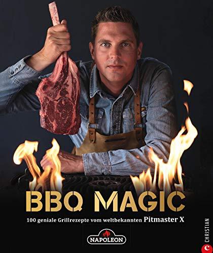 Grillbuch: BBQ Magic - 100 geniale Grill- und Barbecue-Rezepte. Standardwerk mit Pitmaster-Garantie.: Von Roel