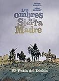 Les ombres de la Sierra Madre, Tome 2 - El Patio del Diablo