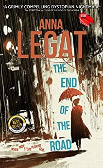 The End of the Road by [Anna Legat]