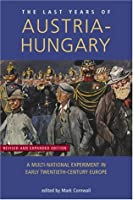 The Last Years of Austria-hungary: A Multi-national Experiment in Early Twentieth-century Europe (Exeter Studies in History)