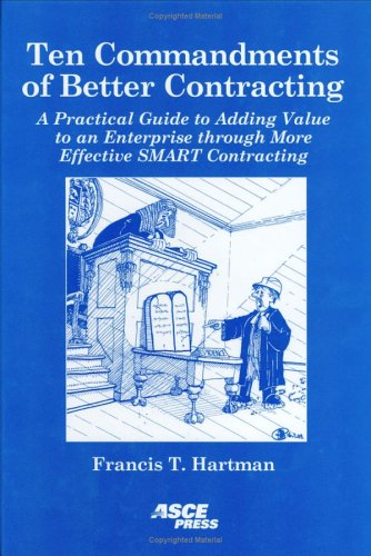 Ten Commandments of Better Contracting: A Practical Guide to Adding Value to an Enterprise Through M