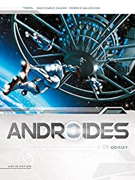 Androïdes, tome 8 : Odissey par Jean-Charles Gaudin
