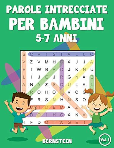 Parole intrecciate per bambini 5-7 anni: 200 Parole intrecciate - Con soluzioni & caratteri grandi (Vol. 1)