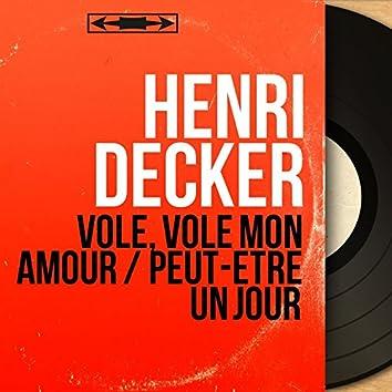 Vole, vole mon amour / Peut-être un jour (feat. Norman Maine et son orchestre) [Mono Version]