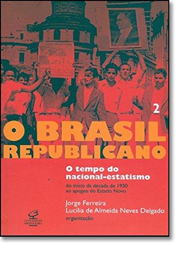 O Brasil Republicano: O tempo do nacional-estatismo (Vol. 2)