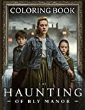 The Haunting Of Bly Manor Coloring Book: The Haunting Of Bly Manor Anxiety Coloring Books For Kids And Adults Unofficial High Quality