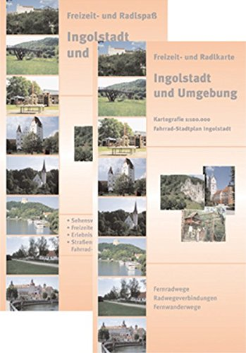 Ingolstadt und Umgebung: Freizeitkarte- und Radlkarte / Fernradwege, Radwegeverbindungen, Fernwanderwege. Kartografie 1:100.000 + Fahrrad-Stadtplan Ingolstadt Kartografie 1:15.000.
