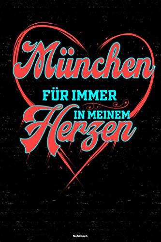 München für immer in meinem Herzen Notizbuch: München Stadt Journal DIN A5 liniert 120 Seiten Geschenk