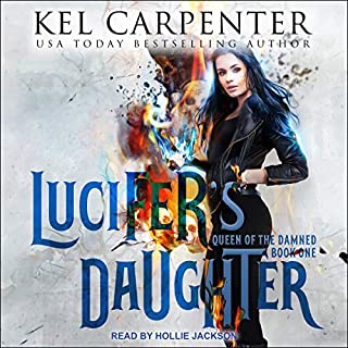 Lucifer's Daughter     Queen of the Damned Series, Book 1              By:                                                                                                                                 Kel Carpenter                               Narrated by:                                                                                                                                 Hollie Jackson                      Length: 4 hrs and 7 mins     186 ratings     Overall 4.3