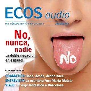 ECOS Audio - La doble negación en español 1/2012     Spanisch lernen Audio - Die Verneinung              Autor:                                                                                                                                 Covadonga Jimenez                               Sprecher:                                                                                                                                 div.                      Spieldauer: 57 Min.     Noch nicht bewertet     Gesamt 0,0