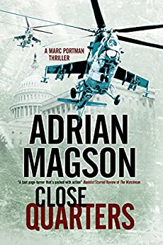 Close Quarters: A spy thriller set in Washington DC and Ukraine (A Marc Portman Thriller Book 2) by [Adrian Magson]