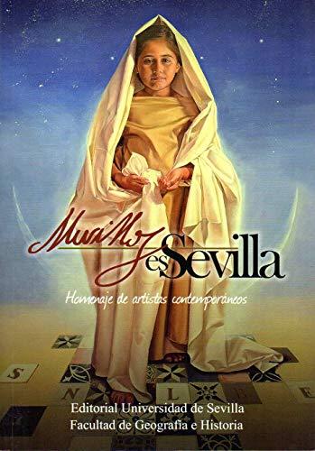 MURILLO ES SEVILLA: Homenaje de artistas contemporáneos: 40 (Ediciones Especiales)