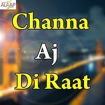 Channa Aj Di Raat