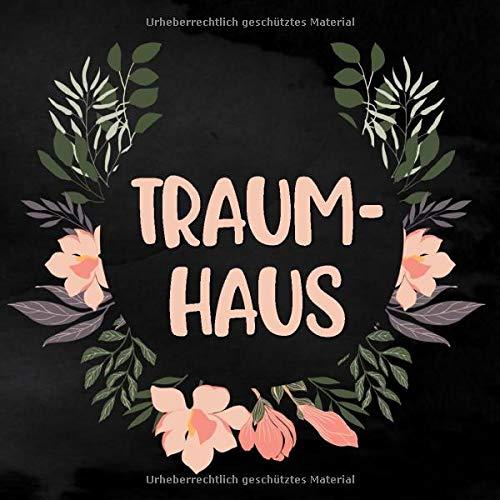 Traumhaus: Hausbau Album zum ausfüllen und Fotos einkleben | Bautagebuch für Hausbau, Umbau und die Renovierung einer immobilie