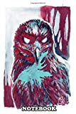 Notebook: Painting Of An Eagle I Met A Few Years Ago Origina , Journal for Writing, College Ruled Size 6' x 9', 110 Pages
