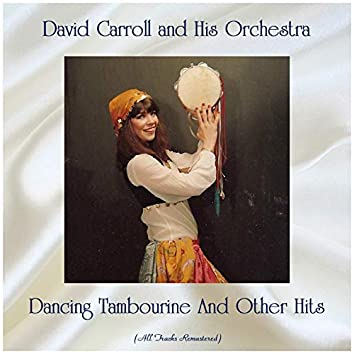 Dancing Tambourine And Other Hits (All Tracks Remastered)