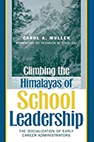Climbing the Himalayas of School Leadership: The Socialization of Early Career Administrators