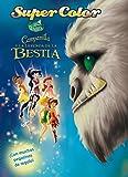 Campanilla y la Leyenda de la Bestia. Supercolor (Disney. Fairies)