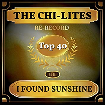 I Found Sunshine (UK Chart Top 40 - No. 35)