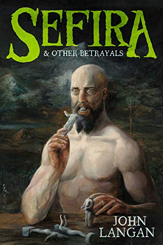 Sefira and Other Betrayals by [John Langan, Paul Tremblay]