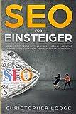 SEO für Einsteiger: Wie Sie Schritt für Schritt durch Suchmaschinenmarketing zum erfolgreichen...
