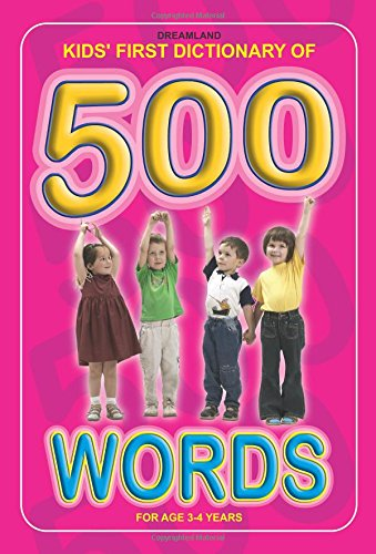 Kids Dictionary of 500 Words for Early Learners Age 2- 7 years - Illustrated Picture Dictionary, 82 Pages