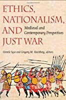 Ethics, Nationalism, and Just War: Medieval and Contemporary Perspectives by Unknown(2007-09-05)