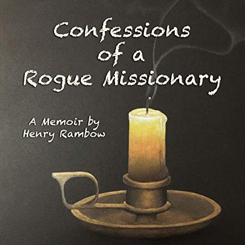Confessions of a Rogue Missionary audiobook cover art