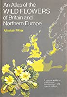 Atlas of Wild Flowers of Britain and Northern Europe