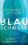 Blauschmuck: Roman (suhrkamp taschenbuch)