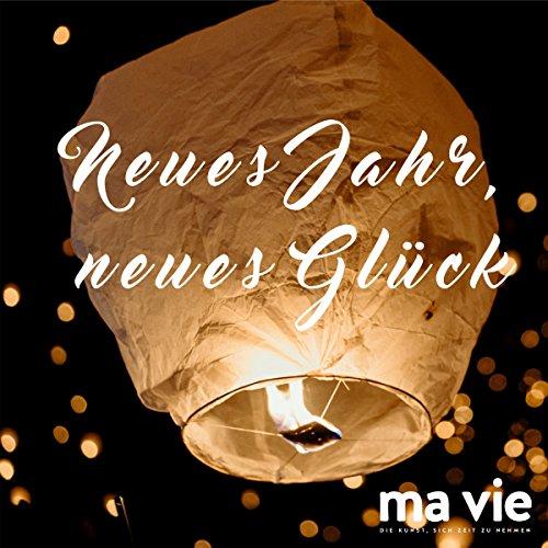 Neues Jahr, neues Glück: Gute Vorsätze im neuen Jahr entspannt & erfolgreich umsetzen audiobook cover art