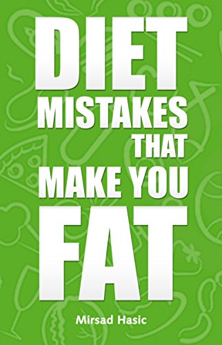 diet mistakes making you fat
