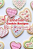 Valentine's Cookie Recipes Notebook: Blank Recipes Journal, Valentines day Gifts for Celebrates Romantic Love to Create Cookie Favorite. Associated ... times and Sweet things to spend together.
