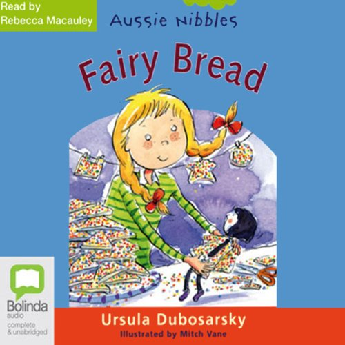 Fairy Bread: Aussie Nibbles audiobook cover art