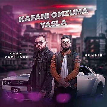 Kafanı Omzuma Yasla (feat. Muhsin)