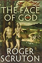 The Face of God by Roger Scruton (2014-01-16)