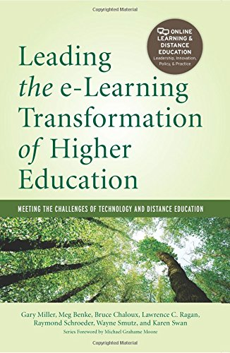 Leading the e-Learning Transformation of Higher Education: Meeting the Challenges of Technology and Distance Education