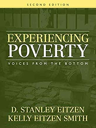 [(Experiencing Poverty : Voices from the Bottom)] [By (author) D. Stanley Eitzen ] published on (May, 2008)