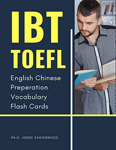 IBT TOEFL English Chinese Preperation Vocabulary Flash Cards: Quick way to remember and improve reading comprehension with vocab flashcards for ... guide exam pocket book for junior, dummies.