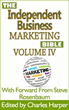 Independent Business Marketing Bible IV - Back End Specialist Edition - Part II
