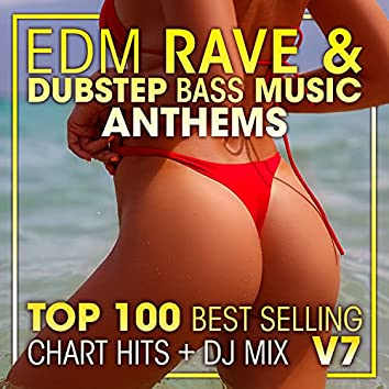 EDM Rave & Dubstep Bass Music Anthems Top 100 Best Selling Chart Hits + DJ Mix V7