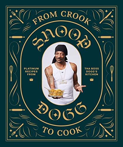 From Crook to Cook: Platinum Recipes from Tha Boss Dogg's