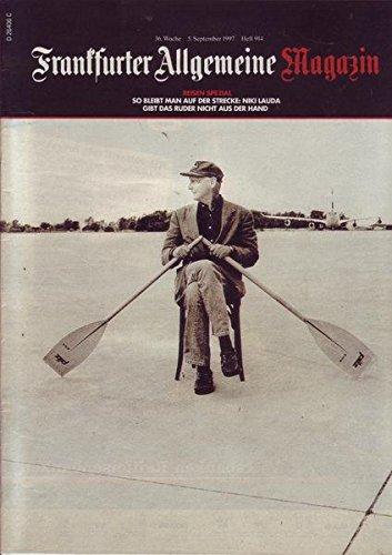 Frankfurter Allgemeine Magazin Nr. 914/1997 05.09.1997 Reisen Spezial So bleibt man auf der Strecke: Niki Lauda gibt das Ruder nicht aus der Hand