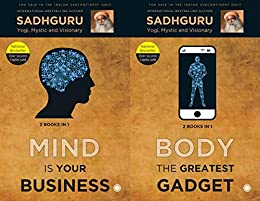 Mind is your Business and Body the Greatest Gadget (2 Books in 1) by [Sadhguru]