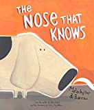 The Nose that Knows (Mwb Picture Books)