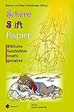 Schere, Stift, Papier: Biblische Geschichten kreativ gestalten (Materialien zur Gemeindearbeit) - Peter Hitzelberger